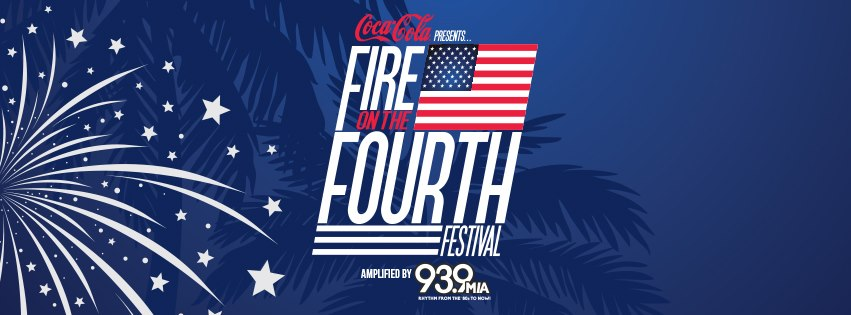 Coca-Cola Presents Fire on the Fourth Powered by 93.9 MIA